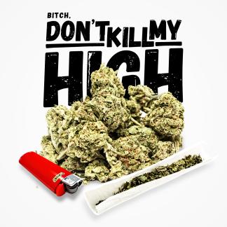 Don't Kill My High